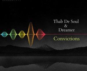 Thab De Soul, Dreamer – Convictions (Original Mix)