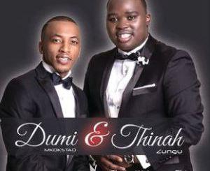 Thinah Zungu & Dumi Mkokstad – Ukhethe Mina,Album: Thinah Zungu & Dumi Mkokstad – Ebeke Walunga uThixo