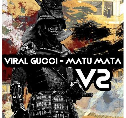 Viral Gucci – Matu Mata V2 EP