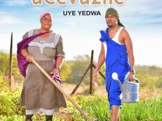 uCevuzile – Uye Yedwa (Song)