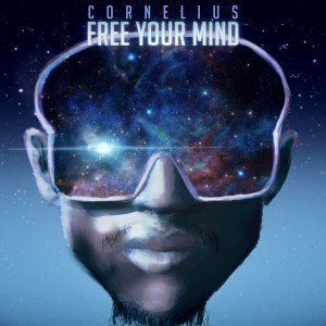 Cornelius SA – Free Your Mind (feat. Jordan Arts)