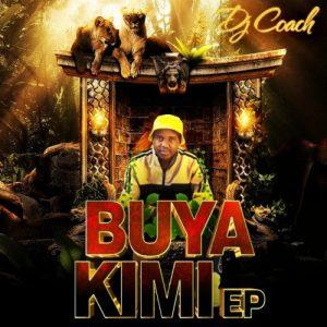 DJ Coach – Buya Kimi – EP