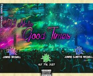 DJ Natie – Good Times