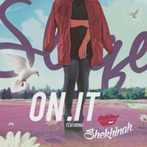 DJ Sliqe Ft. Shekhinah – On It