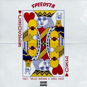 DJ Speedsta – Chosen One Ft. Yanga Chief & Teejay Mokoena