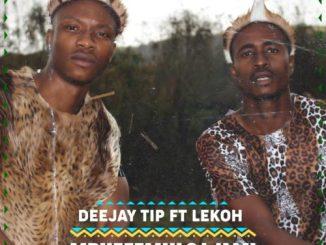 Deejay Tip – Mphefmulo Wami ft. Lekoh