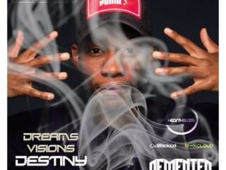 Demented Soul – Dreams Visions & Destiny Mix (24th Edition)