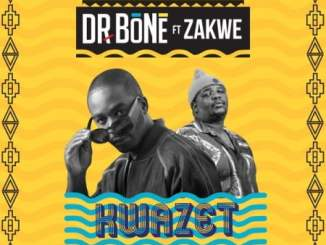 Dr Bone – KwaZet ft. Zakwe