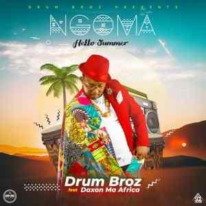 Drum Broz Ft. Daxon – Ngoma (Hello Summer)
