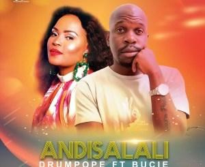 DrumPope – Andisalali Ft. Tshego AMG & Bucie (Amapiano Mix)
