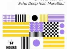Echo Deep – Singing Glory Ft. MoreSoul (Original Mix)