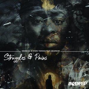 Enosoul & Ntate Tshego – Struggles & Pains Ft. Dearson