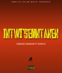 Fabiano Isdirane – Intwi'semntanen ft. Shiyo