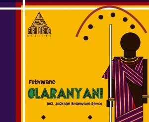Futhwane – Olaranyani (Original Mix)