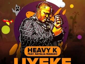 Heavy K ft. Natalia Mabaso – Uyeke
