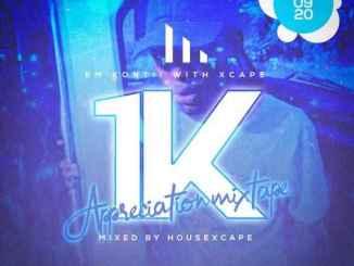 HouseXcape – 1K Appreciation Mix