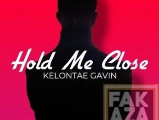 Kelontae Gavin – Hold Me Close