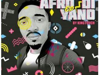 KingTouch – Afro Di Yano
