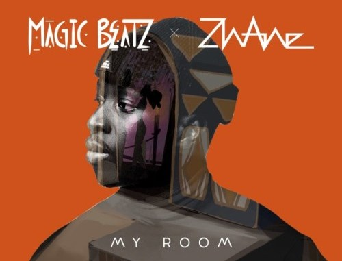 Magic Beatz & Zhane – My Room