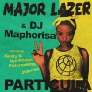 Major Lazer & DJ Maphorisa – Particula Ft. Nasty C, Ice Prince, Patoranking & Jidenna