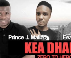 Prince J. Malizo – Kea Dhala Ft. DJ Miner (Original)