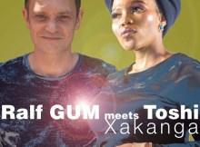 Ralf Gum – Xakanga (Ralf GUM Dub) Ft. Toshi