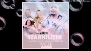 STABHILITHI, MROZA FAKUDE, MZUKULU & BONAKELE – IVEZE