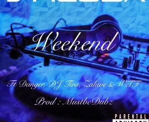 Shluda – Weekend ft. Danger, DJ Tira