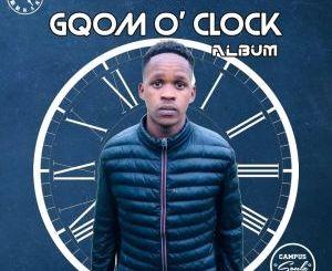 Simunye Campus Soulz – Gqom O'clock (Album)