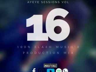 Slash MusiQ – Ayeye Sessions Vol.16 (100% Production Mix)