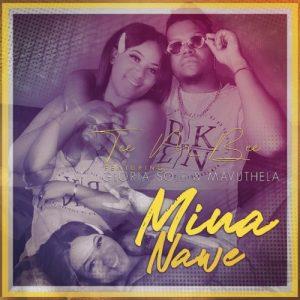 Tee M Bee – Mina Name Ft. Gloria Sole & Mavuthela
