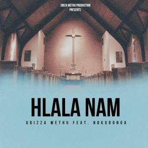 UBiza Wethu – Hlala Nami (feat. Nokubonga)