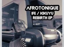 EP: AfrotoniQue – Rebirth