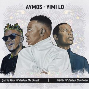Aymos & Kabza De Small – iParty Yami (Official)