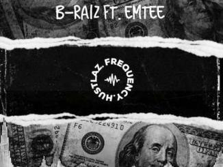 B-Raiz – Hustlaz Frequency ft. Emtee