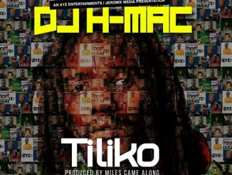 DJ H-Mac ft. Daev, Slapdee & Macky2 – Tiliko