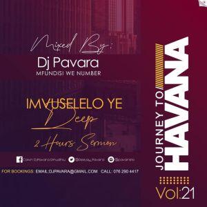Dj Pavara – Journey to Havana Vol 21 Mix (Mfundisi we Number Sessions)