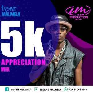 Insane Malwela – 5k Appreciation Mix
