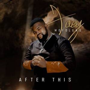 Joey Mofoleng – After This (Live)