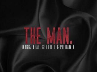 Maggz – The Man ft. Stogie T & PH Raw X