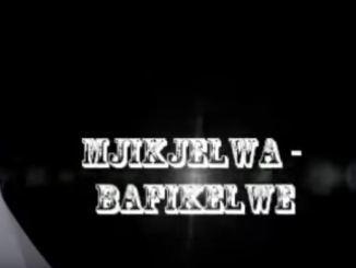 Mjikijelwa – Bafikelwe