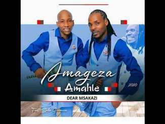 Amageza Amahle (2020) - Dear Msakazi