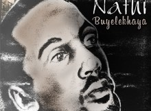 ALBUM: Nathi – Buyelekhaya