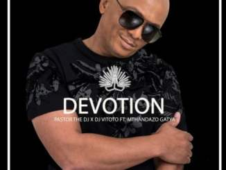 Pastor The DJ – Party Starter Mix,Pastor The DJ – Devotion ft. DJ Vitoto & Mthandazo Gatya