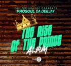 ProSoul Da Deejay – The Rise Of The Prince [ALBUM]