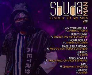 Sbuda Man – Colour Of My Skin