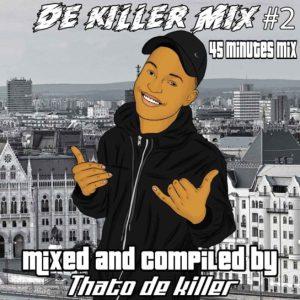 Thato De Killer – De Killer Mix #2
