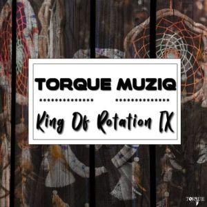 TorQue MuziQ – King Of Rotation Part IX