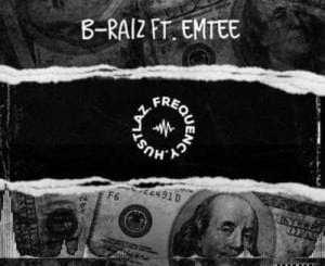 B-Raiz – Hustlaz Frequency