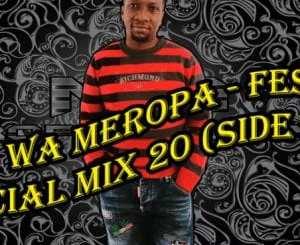 Ceega Wa Meropa – Festive Special Mix 20 (Side A)